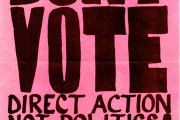 This poster was produced in 1964 by the New York Committee, Anti-Vote Campaign. The Anti-Vote Campaign was an apolitical group made up of individuals, anarchists, radicals, and libertarians. (Photo: ipl2)