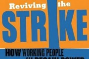 reviving-the-strike-how-working-people-can-regain-power-and-transform-america